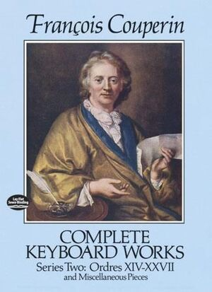 Couperin, F. Complete Keyboard Works Series Two. Ordres XIV-XXVII and miscellaneous pieces