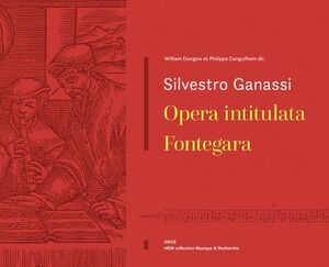 Ganassi. Opera intitulata Fontegara