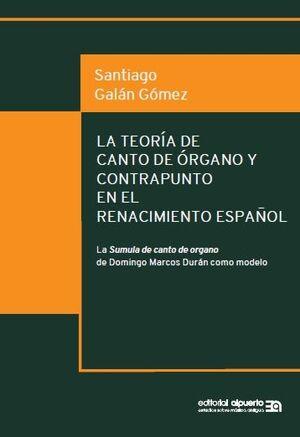 Galán Gómez. La teoría de canto de órgano y contrapunto en el Renacimiento español.