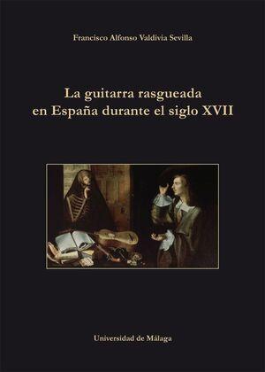 Valdivia. La guitarra rasgueada en España durante el S.XVII