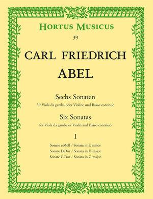 Abel. Sechs Sonaten für Viola da gamba (Violine, Flöte) und Basso continuo. Heft 1