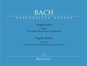 Bach, J. S. Orgelwerke. Band 3