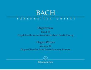 Bach, J. S. Orgelwerke. Band 10