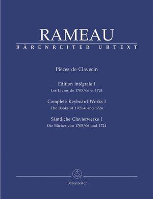 Rameau. Pièces de Clavecin. Complete Keyboard works I
