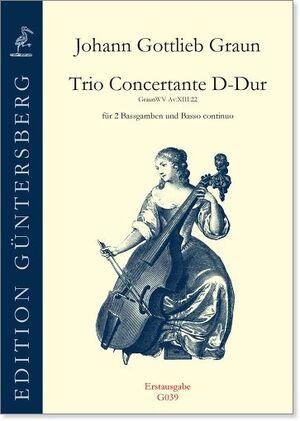 Graun. Trio Concertante D-Dur für 2 Bassgamben und Basso continuo.