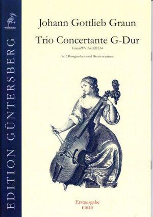 Graun. Trio Concertante G-Dur für 2 Bassgamben und Basso continuo.