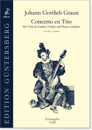 Graun. Concerto en Trio für Viola da Gamba, Violine und Basso continuo WV Av:XIII:36