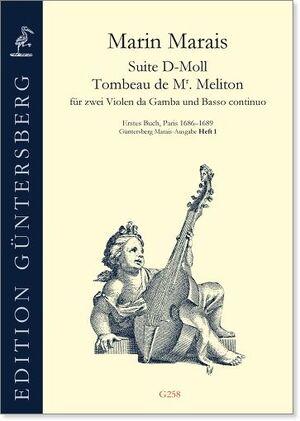 Marais, M. Suite d-moll / Tombeau de Mr Meliton für zwei Violen da gamba und Basso continuo