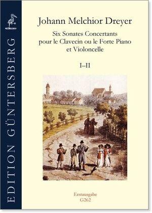 Dreyer, J. M. Six Sonates Concertants pour le Clavecin ou le Forte Piano et Violoncello I-II