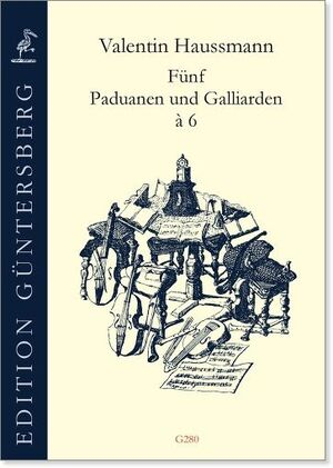 Haussmann. Paduanen und Galliarden à 6