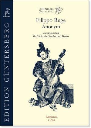 Ruge/Anonym. Zwei Sonaten für Viola da Gamba und Basso