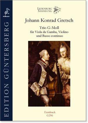 Gretsch. Trio g-moll für Violino, Viola da Gamba und Basso continuo