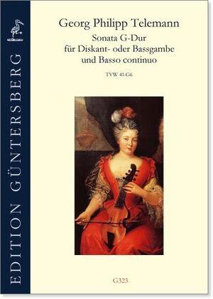 Telemann. Sonata G-dur für Diskant- oder Bassgambe und Basso continuo. TWV 41:G6