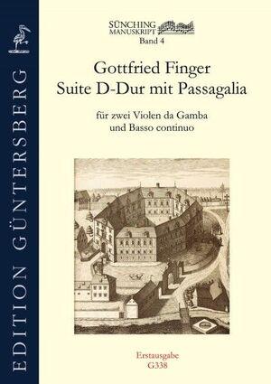 Finger. Suite D-Dur mit Passagalia für 2 Violen da Gamba und Basso continuo