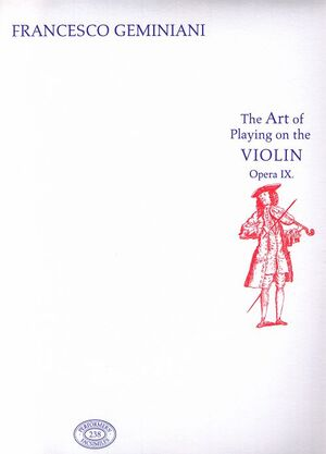 Geminiani. The Art of playing on the violin. Opera IX