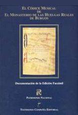 El Códice Musical de El Monasterio de las Huelgas Reales de Burgos. Documentación de la edición facsímil