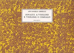 Corelli. Sonate a violino e violone o cimbalo. Opera quinta (Roma, 1640)
