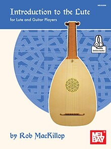 MacKILLOP. Introduction to the Lute for Lute and guitar players